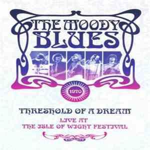 The Moody Blues - Live At The Isle Of Wight Festival Threshold Of A Dream