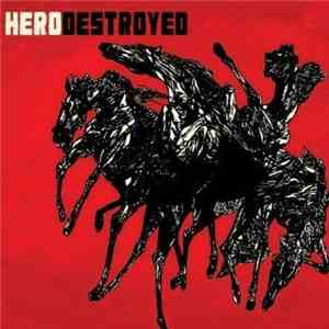 Hero Destroyed - Hero Destroyed