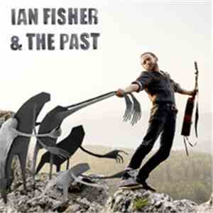 Ian Fisher & The Past - Ian Fisher & The Past