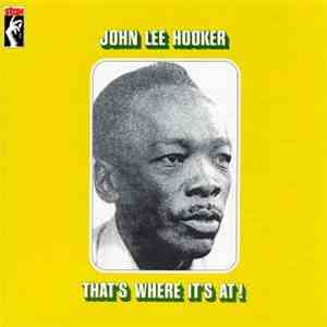 John Lee Hooker - That's Where It's At!