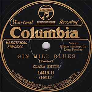 Clara Smith - Gin Mill Blues / Got My Mind On That Thing