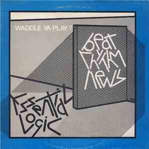 Essential Logic - Beat Rhythm News - Waddle Ya Play ?