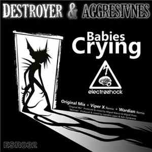 Destroyer & Aggresivnes - Babies Crying