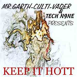 Mr. Garth-Culti-Vader & Tech N9ne - Keep It Hott