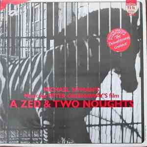 Michael Nyman - Music For Peter Greenaway's Film A Zed & Two Noughts