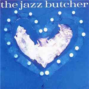 The Jazz Butcher - Condition Blue