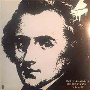 Frederic Chopin - The Complete Works Of Frederic Chopin Volume 23