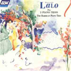 Lalo, Barbican Piano Trio - The 3 Piano Trios