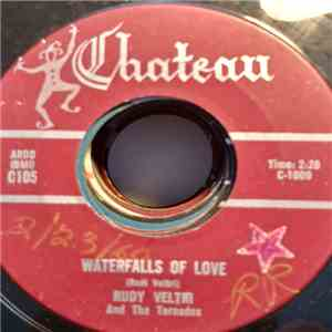 Rudy Veltri And The Tornados, The Tornados  - Waterfalls Of Love / Lost Mem ...
