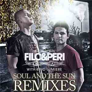 Filo & Peri With Eric Lumiere - Soul And The Sun (Remixes)