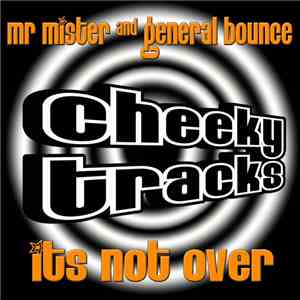 Mr Mister And General Bounce - Its Not Over