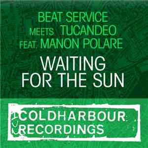 Beat Service Meets Tucandeo Featuring Manon Polare - Waiting For The Sun