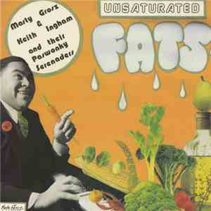 Marty Grosz & Keith Ingham And Their Paswonky Serenaders - Unsaturated Fats