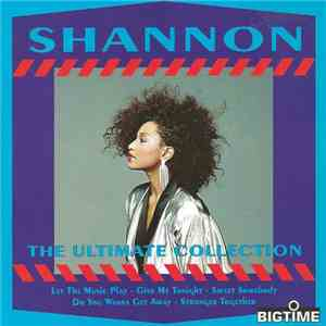Shannon - The Ultimate Collection