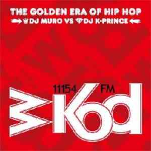 DJ Muro vs. DJ K-Prince - WKOD 11154 FM - The Golden Era Of Hip Hop