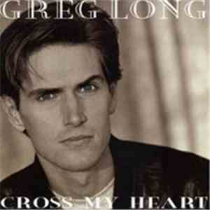 Greg Long  - Cross My Heart