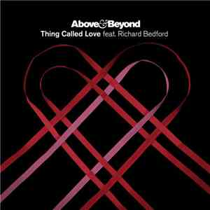 Above & Beyond Feat. Richard Bedford - Thing Called Love