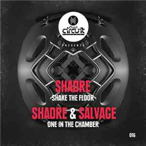 Shadre / Shadre & Salvage  - Shake The Floor / One In The Chamber