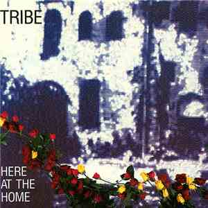 Tribe  - Here At The Home