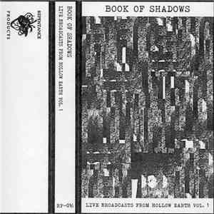 Book Of Shadows - Live Broadcasts From Hollow Earth Vol. 1
