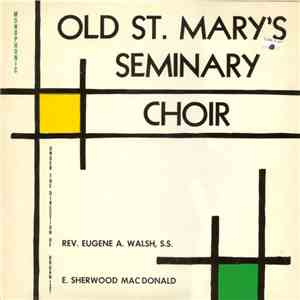 The Choir Of Old St. Mary's Seminary - The Choir Of Old St. Mary's Seminary