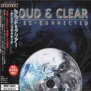 Loud & Clear  - Disc-Connected