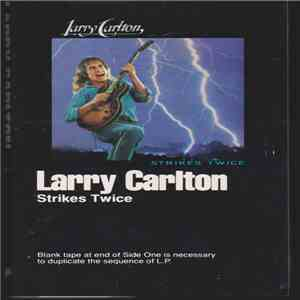 Larry Carlton - Strikes Twice