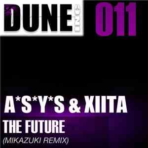 ASYS & Xiita - The Future (Mikazuki Remix)