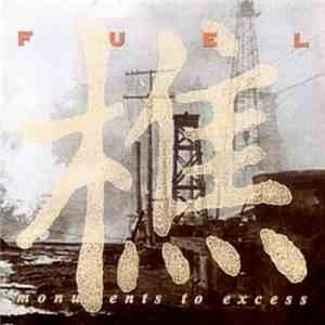 Fuel  - Monuments To Excess