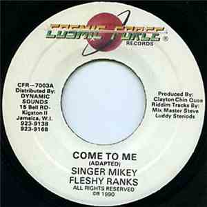 Singer Mikey & Fleshy Ranks - Come To Me