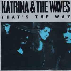 Katrina And The Waves - That's The Way