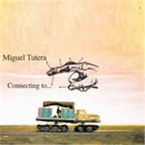 Miguel Tutera - Connecting To...