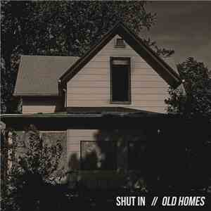 Shut In - Old Homes