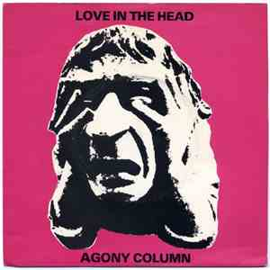 Agony Column  - Love In The Head