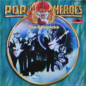 The Spotnicks - Pop Heroes - The Spotnicks