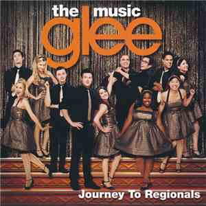 Glee Cast - Glee: The Music, Journey To Regionals