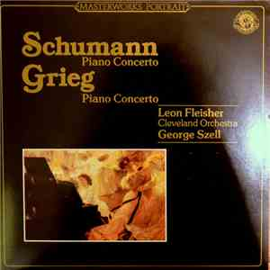 Schumann, Grieg : Leon Fleisher, The Cleveland Orchestra conducted by Georg ...