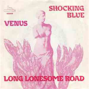 Shocking Blue - Venus / Long Lonesome Road