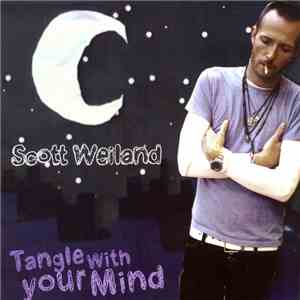 Scott Weiland - Tangle With Your Mind