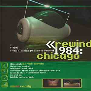 Rick Garcia - TRAX Classics presents rewind 1984: Chicago
