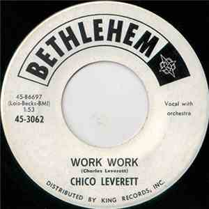 Chico Leverett - Work Work / Baby (Don't Leave)
