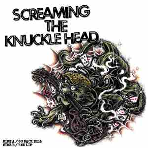 Screaming The Knuckle Head - Go Back Hill