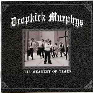 Dropkick Murphys - The Meanest Of Times