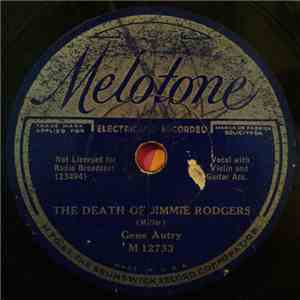 Gene Autry - The Death Of Jimmie Rodgers / The Life Of Jimmie Rodgers