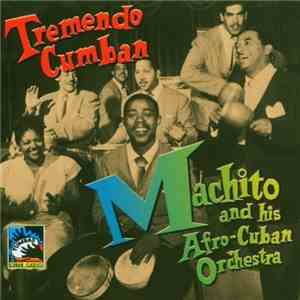 Machito And His Afro-Cuban Orchestra - Tremendo Cumban
