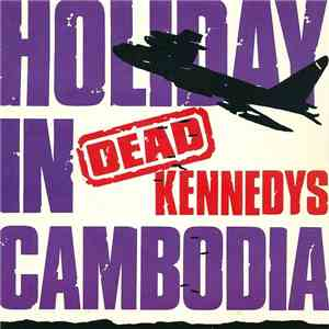 Dead Kennedys - Holiday In Cambodia