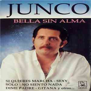 Junco - Bella Sin Alma