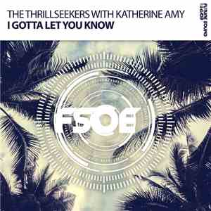 The Thrillseekers With Katherine Amy - I Gotta Let You Know