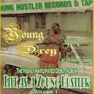 Young Drey - Life As... A Young Hustler Volume 1
