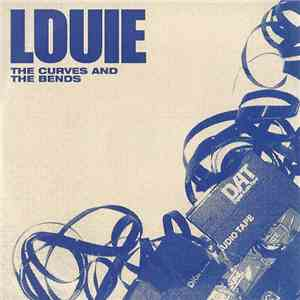 Louie - The Curves And The Bends